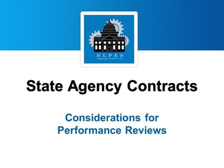 State Agency Contracts State Agency Contracts Considerations for Performance Reviews.