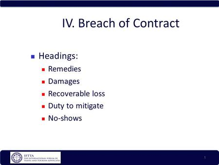 IV. Breach of Contract Headings: Remedies Damages Recoverable loss