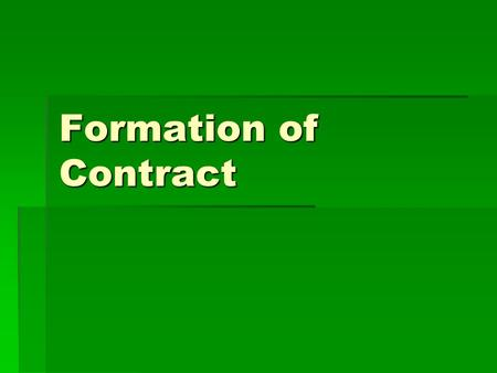 Formation of Contract. Offer How to make an effective contract? How to make an effective contract? Relation between offer and declaration of intention.