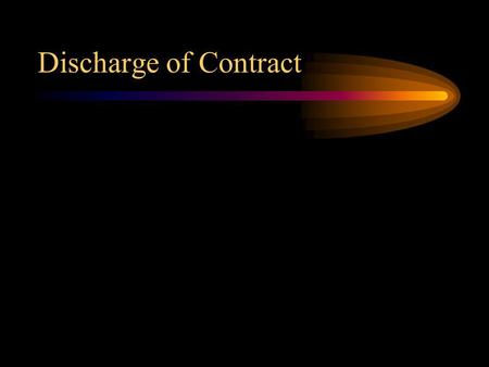 Discharge of Contract.