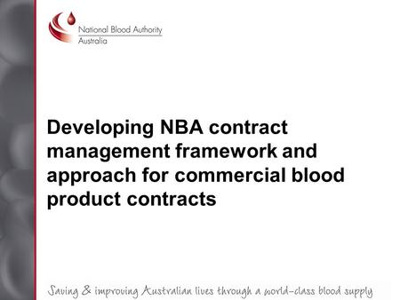 Developing NBA contract management framework and approach for commercial blood product contracts.