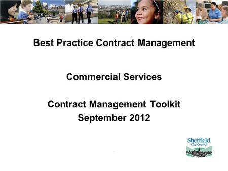 1 Best Practice Contract Management Commercial Services Contract Management Toolkit September 2012.