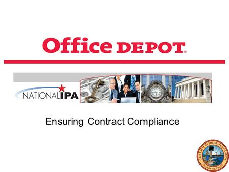 Ensuring Contract Compliance. Confidential 22 Office Depots strong executive level support and oversight Strong executive level support and oversight.