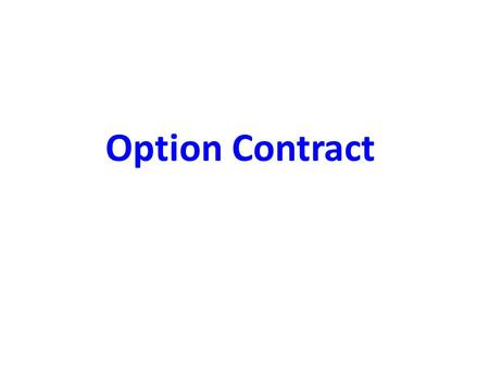Option Contract. Gives the holder the right, but not the obligation, to buy share at a preset price for a specified period of time. Example: Dell enters.