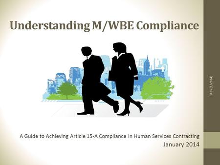 Understanding M/WBE Compliance A Guide to Achieving Article 15-A Compliance in Human Services Contracting January 2014 Rev (1/2014)