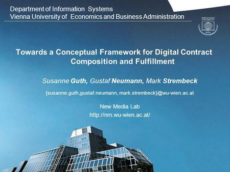 Department of Information Systems Vienna University of Economics and Business Administration Towards a Conceptual Framework for Digital Contract Composition.