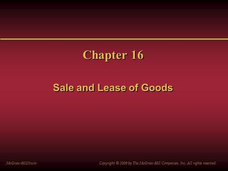 Chapter 16 Sale and Lease of Goods McGraw-Hill/Irwin