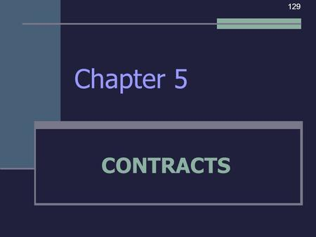 129 Chapter 5 CONTRACTS.