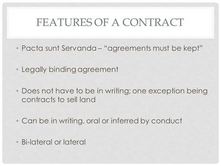 "Features of a Contract Pacta sunt Servanda – ""agreements must be kept"""