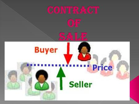 SECTION 4(1) A CONTRACT OF SALE OF GOODS IS A CONTRACT WHEREBY THE SELLER TRANSFERS OR AGREE TO TRANSFER THE PROPERTY IN GOODS TO THE BUYER FOR A CERTAIN.