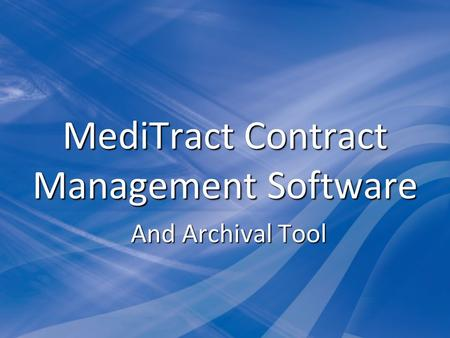 MediTract Contract Management Software And Archival Tool.