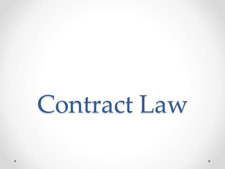 Contract Law. What is a contract? A contract is an agreement between 2 or more people to exchange something of value. Examples o Cell phone o Hiring someone.