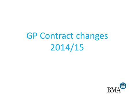 GP Contract changes 2014/15. Summary Outline QOF changes Removal of DESs Modifications to current DESs Contractual requirements – Named accountable GP.