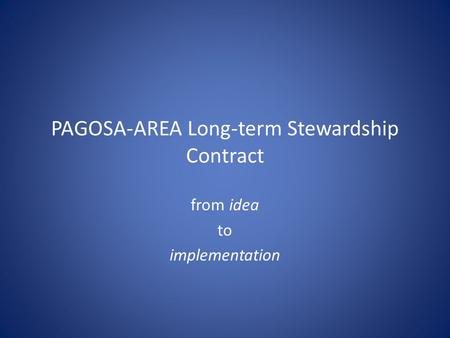 PAGOSA-AREA Long-term Stewardship Contract from idea to implementation.