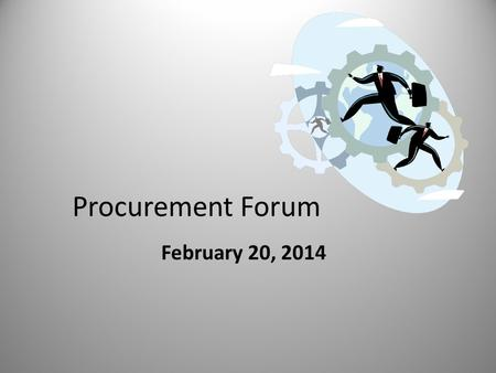 Procurement Forum February 20, 2014. Managing Telecom Assets & Services.