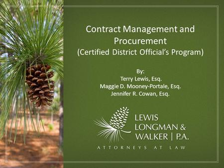 Contract Management and Procurement (Certified District Officials Program) By: Terry Lewis, Esq. Maggie D. Mooney-Portale, Esq. Jennifer R. Cowan, Esq.