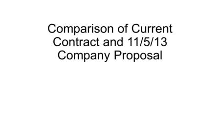 Comparison of Current Contract and 11/5/13 Company Proposal.