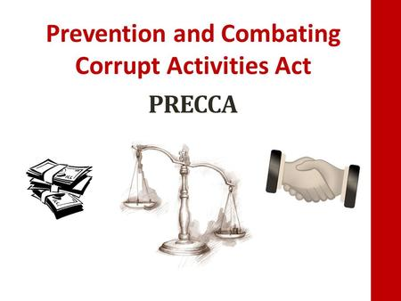 PRECCA Prevention and Combating Corrupt Activities Act.