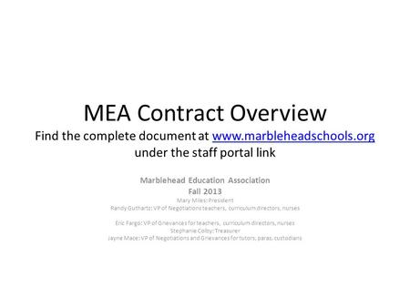 MEA Contract Overview Find the complete document at www.marbleheadschools.org under the staff portal linkwww.marbleheadschools.org Marblehead Education.