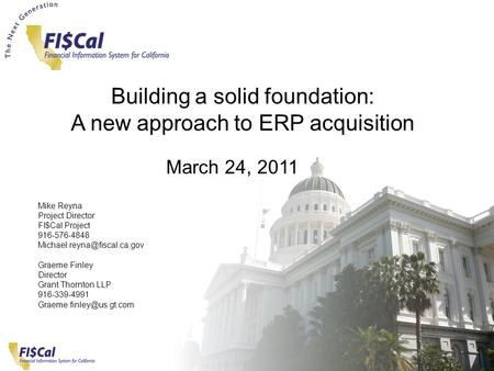- 1- Just enough. Just in time. Just for you March 24, 2011 Building a solid foundation: A new approach to ERP acquisition March 24, 2011 Mike Reyna Project.