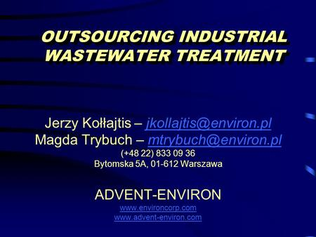 OUTSOURCING INDUSTRIAL WASTEWATER TREATMENT Jerzy Kołłajtis – Magda Trybuch –