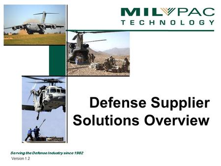 Serving the Defense Industry since 1982 Defense Supplier Solutions Overview Version 1.2.