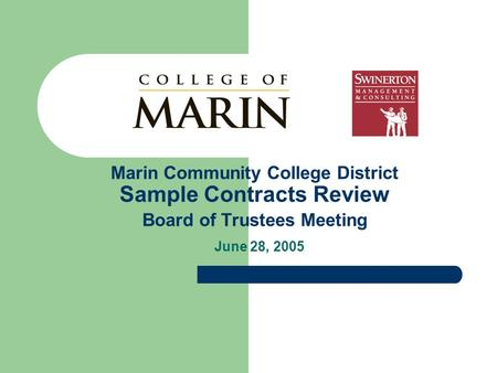 Marin Community College District Sample Contracts Review Board of Trustees Meeting June 28, 2005.