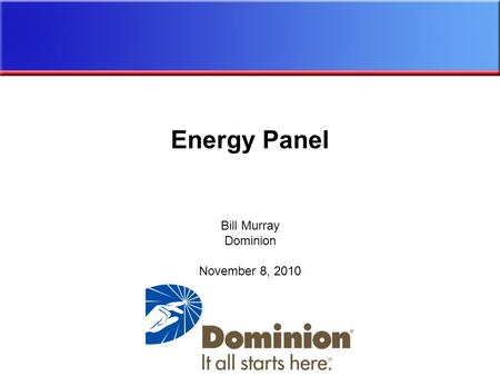 Bill Murray Dominion November 8, 2010 Energy Panel.