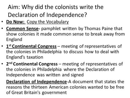 Aim: Why did the colonists write the Declaration of Independence?