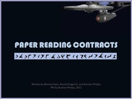 PAPER READING CONTRACTS Written by Mamie Hixon, Randi Gingerich, and Rustian Phelps PPt by Rustian Phelps, 2011.