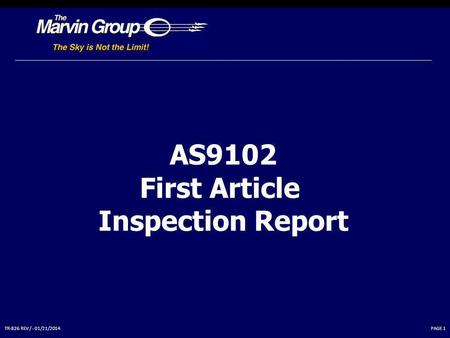 PAGE 1TR-826 REV / - 01/21/2014 AS9102 First Article Inspection Report.