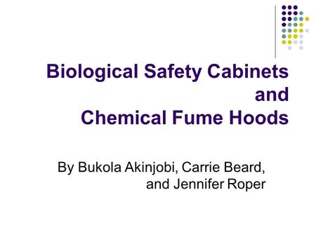 Biological Safety Cabinets and Chemical Fume Hoods