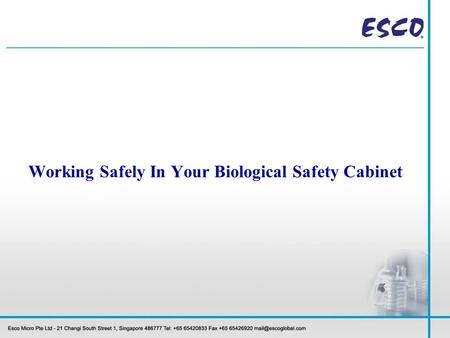 Working Safely In Your Biological Safety Cabinet.