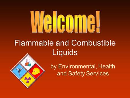 Flammable and Combustible Liquids by Environmental, Health and Safety Services.