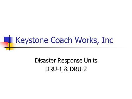 Keystone Coach Works, Inc Disaster Response Units DRU-1 & DRU-2.