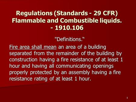 Regulations (Standards - 29 CFR) Flammable and Combustible liquids