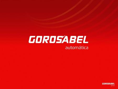 1. Presentation Gorosabel Group is a modern and innovative business group with a steady expansion path and has an experience of over 50 years in business;