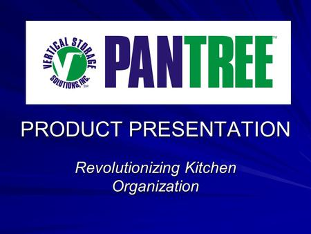 PRODUCT PRESENTATION Revolutionizing Kitchen Organization.