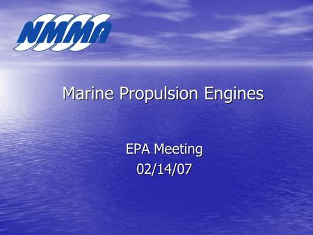 Marine Propulsion Engines EPA Meeting 02/14/07. Marine Propulsion Engines Three Primary Types Three Primary Types - Inboard (Engine and Transmission inside.