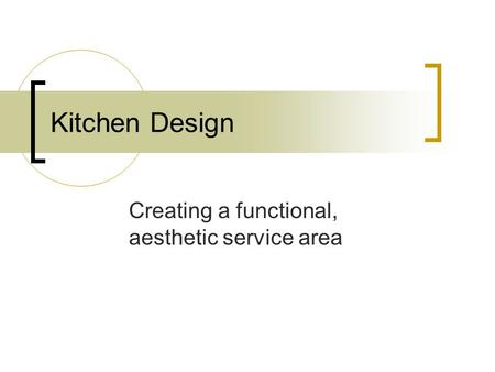 Kitchen Design Creating a functional, aesthetic service area.