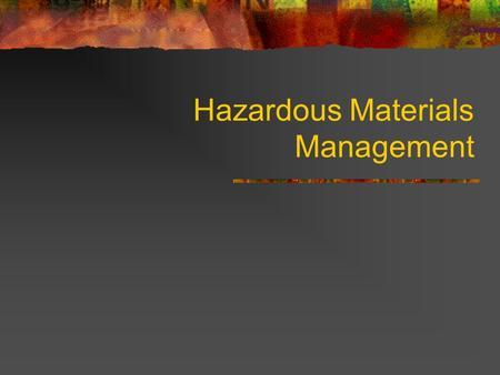 Hazardous Materials Management. Scope Hazmat regulations Storage Handling and dispensing Hazardous waste Spills.