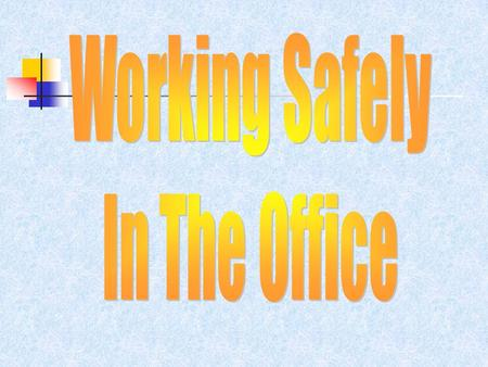 Working Safely In The Office.