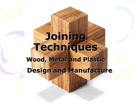Joining Techniques Wood, Metal and Plastic