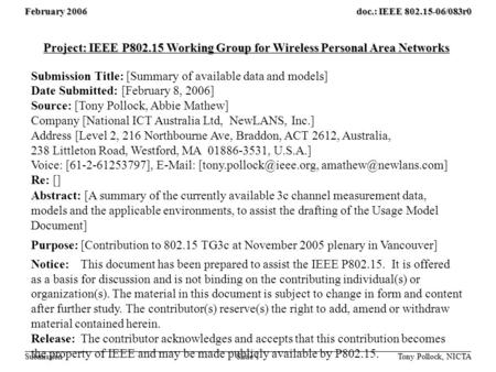February 2006 Slide 1 doc.: IEEE 802.15-06/083r0 Submission Tony Pollock, NICTA Project: IEEE P802.15 Working Group for Wireless Personal Area Networks.