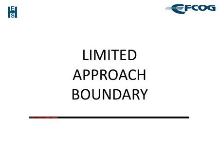 LIMITED APPROACH BOUNDARY. The Limited Approach Boundary (LAB) is the distance from an exposed energized electrical conductor or circuit part within which.