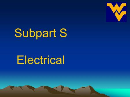 Subpart S Electrical.