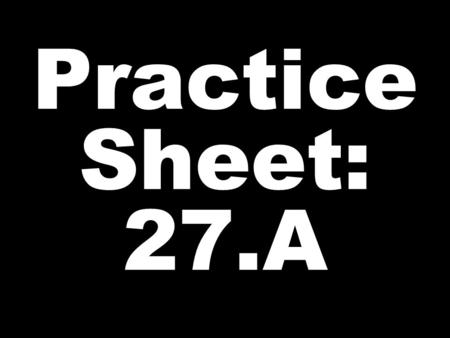 Practice Sheet: 27.A. BREAD WITH WITHOUT BUTTER.