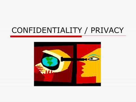 CONFIDENTIALITY / PRIVACY. Federal Laws Privacy Act of 1974 PII (Personally Identifiable Information)….Protection of social security numbers……….