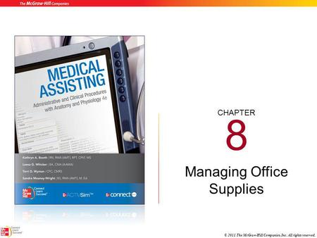 CHAPTER © 2011 The McGraw-Hill Companies, Inc. All rights reserved. 8 Managing Office Supplies.
