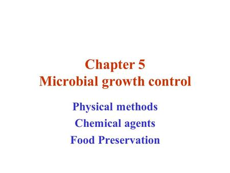 Chapter 5 Microbial growth control